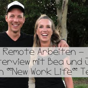 Reisen trotz Vollzeitjob - Remote arbeiten Interview mit Bea und Jan von New Work Life