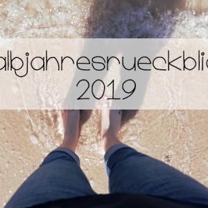 Halbjahresrückblick 2019