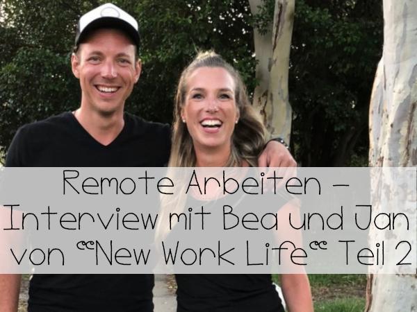 Reisen trotz Vollzeitjob - Remote Arbeiten Teil 2 Bea und Jan New Work Life