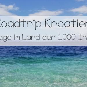 Roadtrip Kroatien Blogpost Titelbild