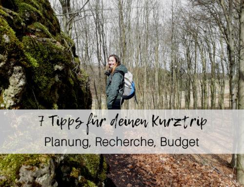7 Tipps für deinen Kurztrip – Planung, Recherche, Budget