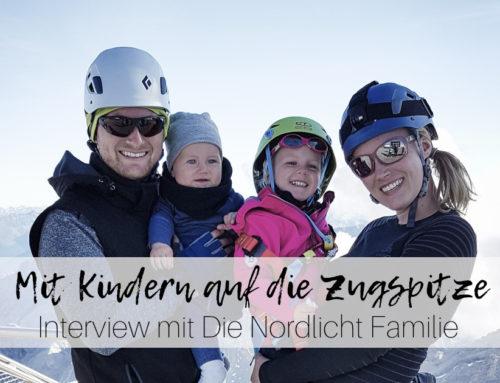 """Mit Kindern auf die Zugspitze – Interview mit Ragna und Michi von """"Die Nordlicht Familie"""""""