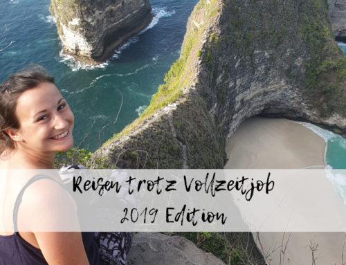 Jahresrückblick: Reisen trotz Vollzeitjob – 2019 Edition